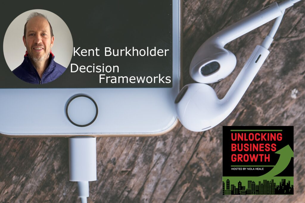 Kent Burkholder  Guiding Clients to Effectively Avoid Human Bias and Make Quality Strategic and Project Decisions, at Decision Frameworks