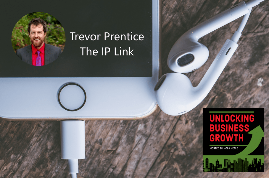 Trevor Prentice  The Art of Extracting Enhanced Business Value and Revenue with Intellectual Property at The IP Link